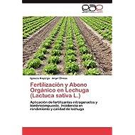 Fertilización y Abono Orgánico en Lechuga (Lactuca sativa L.): Aplicación de fertilizantes nitrogenados y lombricompuesto...
