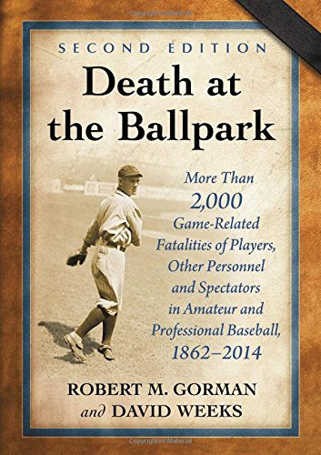 Death at the Ballpark: More Than 2,000 Game-Related Fatalities of Players, Other Personnel and Spectators in Amateur and