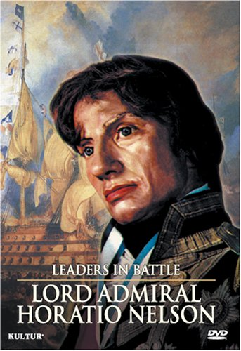 Leaders in Battle: Lord Admiral Horatio Nelson [DVD] [Region 1] [US Import] [NTSC]