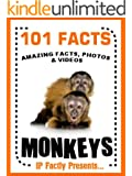 101 Facts... Monkeys. Monkey Books for Kids  - Amazing Facts, Photos & Video Links. (101 Animal Facts Book 15) (English Edition)