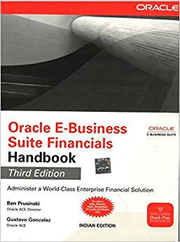 Oracle E-Business Suite Financials Handbook: Administer a World-Class Enterprise Financial Solution 3rd  Edition price comparison at Flipkart, Amazon, Crossword, Uread, Bookadda, Landmark, Homeshop18