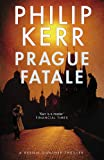 Philip Kerr The Prague Fatale: A Bernie Gunther Novel