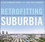 img - for Retrofitting Suburbia: Urban Design Solutions for Redesigning Suburbs by Dunham-Jones, Ellen, Williamson, June(December 22, 2008) Hardcover book / textbook / text book