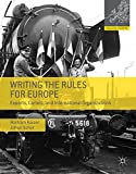 img - for Writing the Rules for Europe: Experts, Cartels, and International Organizations (Making Europe) book / textbook / text book