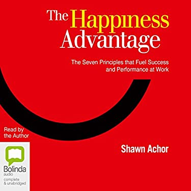 The Happiness Advantage Audiobook | Shawn Achor | Audible.com.au