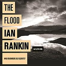 The Flood (       UNABRIDGED) by Ian Rankin Narrated by Chris Reilly, Ian Rankin