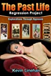 The Past Life Regression Project - Ex...