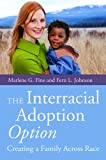 Marlene G. Fine The Interracial Adoption Option