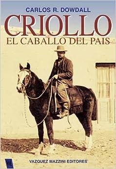 Criollo. El caballo del pais (Spanish Edition) (Spanish) Paperback