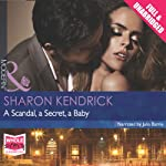A Scandal, a Secret, a Baby | Sharon Kendrick