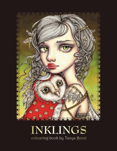 Download INKLINGS colouring book by Tanya Bond: Coloring book for adults & children, featuring 24 single sided fantasy art illustrations by Tanya Bond. In this ... & other charming creatures. (Volume 1)