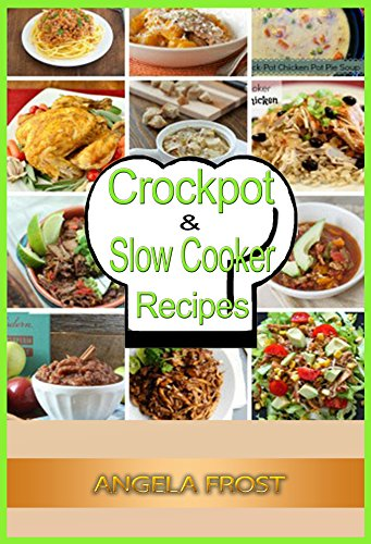 Free Kindle Book : 52 Weeks of Crockpot & Slow Cooker Meals: Slow Cooker Crockpot Crockpot Meals Crockpot Recipes Slow Cooker Meals Quick and Easy Meals Recipes