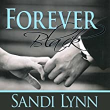 Forever Black Audiobook by Sandi Lynn Narrated by Felicity Munroe, David Benjamin Bliss