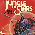 A Jungle of Stars (       UNABRIDGED) by Jack L. Chalker Narrated by Dave Courvoisier