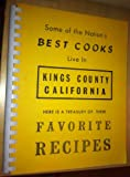 img - for Some of the Nation's BEST COOKS Live In KINGS COUNTY CALIFORNIA (Here is a treasury of their FAVORITE RECIPES) book / textbook / text book