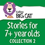 Stories for 7+ year olds: Collection 2 (Collins Big Cat Audio) |  Collins Big Cat