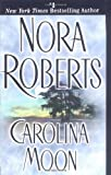 Carolina Moon (0515130389) by Roberts, Nora