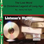 The Lost Word: A Christmas Legend of Long Ago | Henry Van Dyke