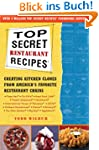 Top Secret Restaurant Recipes: Creati...