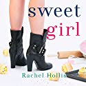 Sweet Girl: The Girl's Series, Book 2 Audiobook by Rachel Hollis Narrated by Rachel Hollis