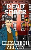 Dead Sober: A New York Mystery; Bruce Kohler #1 (Bruce Kohler Series)
