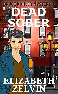 Dead Sober: A New York Mystery; Bruce Kohler #1 by Elizabeth Zelvin ebook deal
