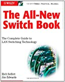 The All-New Switch Book: The Complete Guide to LAN Switching Technology (0470287152) by Seifert, Rich