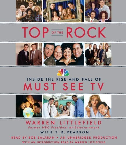 top-of-the-rock-inside-the-rise-and-fall-of-must-see-tv-by-littlefield-warren-pearson-t-r-may-1-2012