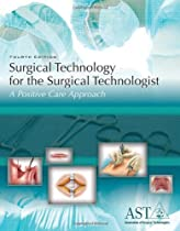 Hot Sale Surgical Technology for the Surgical Technologist: A Positive Care Approach