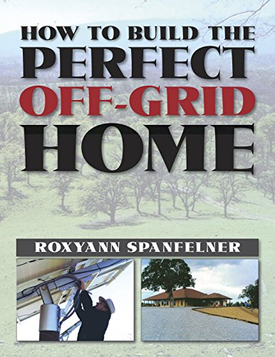 How to Build the Perfect Off-Grid Home (Build The Perfect compare prices)