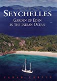 Seychelles: Garden of Eden in the Indian Ocean, Sixth Edition (Odyssey Illustrated Guides)
