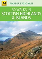 30 Walks in Scottish Highlands & Islands (AA 30 Walks in)