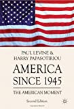 America since 1945: The American Moment (0230251455) by Papasotiriou, Harry