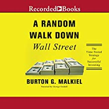 Random Walk Down Wall Street: A Time-Tested Strategy for Successful Investing (Eleventh Edition) Audiobook by Burton G. Malkiel Narrated by George Guidall