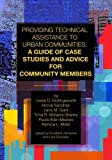 img - for Providing Technical Assistance to Urban Communities: A Guide of Case Studies and Advice for Community Members book / textbook / text book