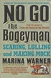 No Go the Bogeyman: Scaring, Lulling and Making Mock (009973981X) by Warner, Marina