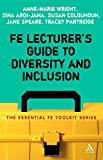 FE Lecturers Guide to Diversity and Inclusion (Essential FE Toolkit)