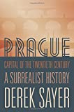 img - for Prague, Capital of the Twentieth Century: A Surrealist History book / textbook / text book
