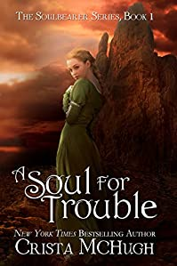 (FREE on 1/4) A Soul For Trouble by Crista McHugh - http://eBooksHabit.com