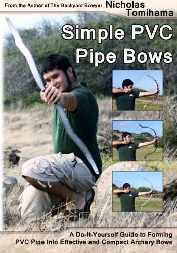 the backyard bowyer the beginner 39 s guide to building bows sporting