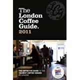 The London Coffee Guide 2011by Allegra Strategies