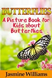Children's Book About Butterflies: A Kids Picture Book About Butterflies with Photos and Fun Facts