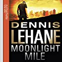 Moonlight Mile Audiobook by Dennis Lehane Narrated by William Hope