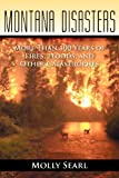 img - for Montana Disasters: More Than 100 Years of Fires, Floods, and Other Catastrophes (The Pruett Series) book / textbook / text book