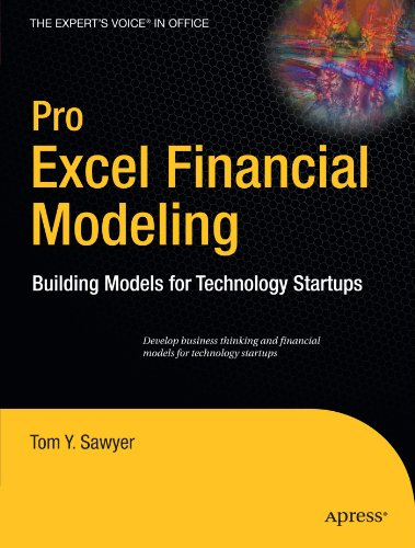 Pro Excel Financial Modeling: Building Models for Technology Startups (Expert's Voice in Office), by Tom Y. Sawyer