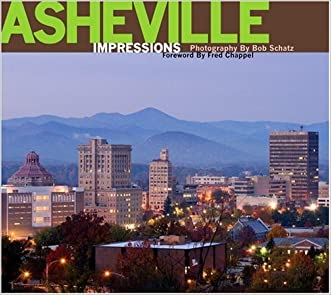 Asheville Impressions written by photography by Bob Schatz