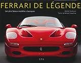 Ferrari de l�gende: Les plus beaux mod�les classiques