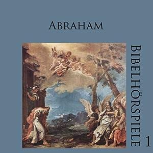 Abraham (Bibelhörspiele 1.3) Hörspiel