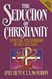 img - for The Seduction of Christianity: Spiritual Discernment in the Last Days book / textbook / text book
