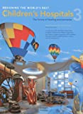 img - for Designing the World's Best Children's Hospital book / textbook / text book
